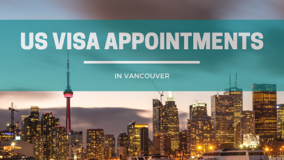 us visa appointment Vancouver
